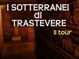 I sotterranei di Trastevere | Rome Guide: diario di Viaggio | Travel Guide about Rome, Italy | Scoop.it