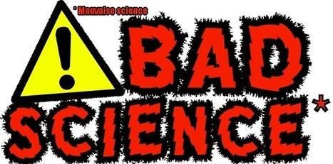12 FAÇON DE REPÉRER DE LA MAUVAISE SCIENCE | Civilisation 2.0 | Scoop.it