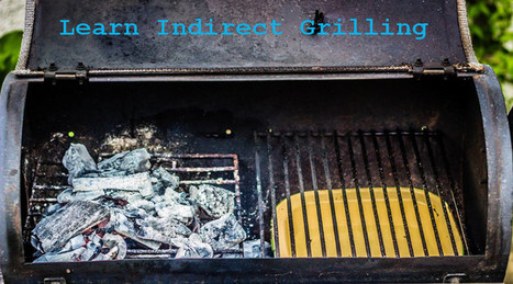 Learn the Technique of Indirect Grilling | Barbecue | Scoop.it