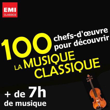 100 Chefs-d'oeuvre pour découvrir la musique classique | Musique classique | Scoop.it