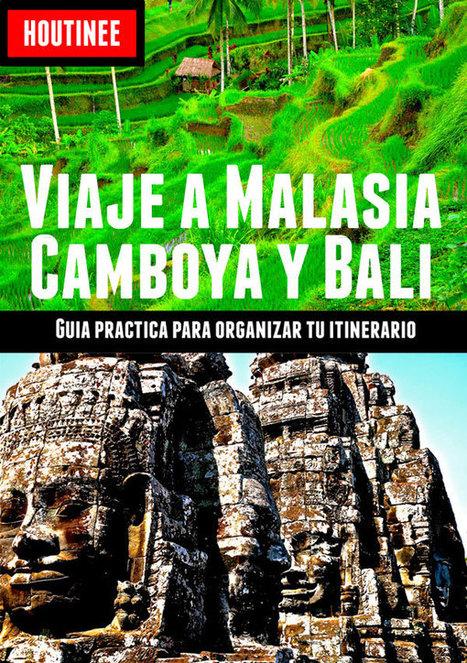 Guía viaje a Malasia, Camboya y Bali | houtinee | Scoop.it