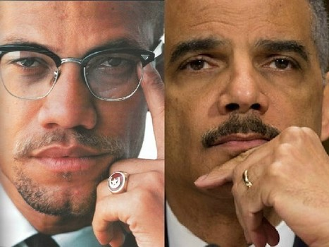 Eric Holder's Parting Advice to America: 'Read Malcolm X' | Restore America | Scoop.it