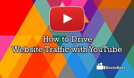 How to Drive Website Traffic with YouTube | YouTube Marketing | Scoop.it