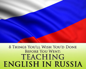 Teaching English in Russia: 8 Things You'll Wish You'd Done Before You Went   Second language teaching   Scoop.it