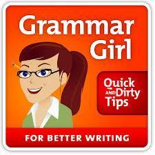 Grammar Girl :: Quick and Dirty Tips ™ | Writing On A Budget | Scoop.it