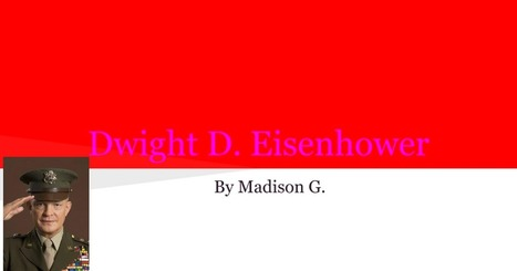 Dwight D. Eisenhower By Madison G. | PresidentsoftheUS | Scoop.it