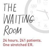 The Waiting Room: A Film & Social Media Project About Health Care | All healthcare is local | Scoop.it