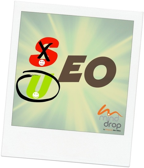 Les beaux jours du SEO font place au UEO : « User Experience Optimization »! | Présence 2.0 | Scoop.it