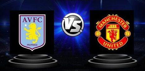Aston Villa vs. Manchester United - Premier League - Avancronica si pronostic | Ponturi pariuri | Scoop.it