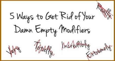 5 ways to get rid of your damn empty modifiers | Biblio | Scoop.it