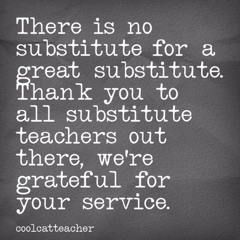 There is No Substitute for Great Substitute Teachers | 21st Century Learning | Scoop.it