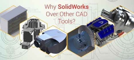 Why use SolidWorks over other CAD Tools? | Hi-Tech Outsourcing Services | Scoop.it