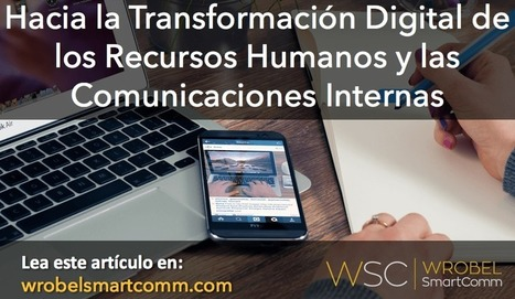 Hacia la Transformación Digital de los #RRHH y las Comunicaciones Internas | #HR #RRHH Making love and making personal #branding #leadership | Scoop.it