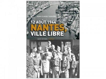 12 août 1944 Nantes ville libre. - [Comité du Souvenir des Fusillés] | Travail sur les deux guerres 1è STMG | Scoop.it
