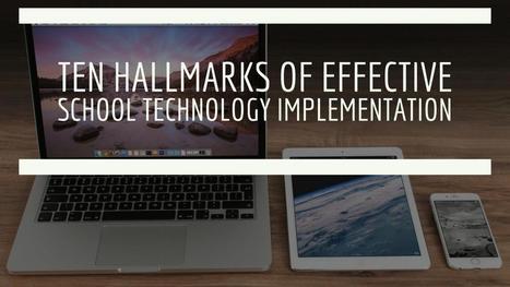 Ten Hallmarks of Effective School Technology Implementation | Teaching, Learning, Growing | Scoop.it