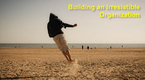 Thrive: How to Build a Simply Irresistible™ Organization | Coaching Leaders | Scoop.it