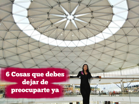 6 Cosas que debes dejar de preocuparte ya - @AnabellHilarski | Marketing Digital | Scoop.it