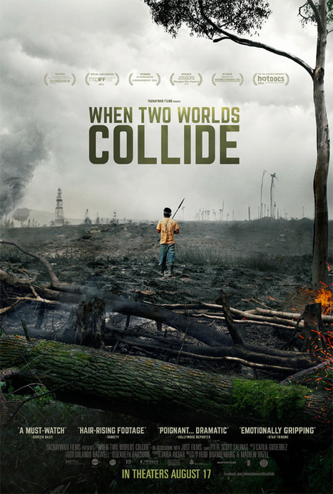 Official Trailer for Award-Winning Peru Doc 'When Two Worlds Collide' | Rainforest EXPLORER:  News & Notes | Scoop.it