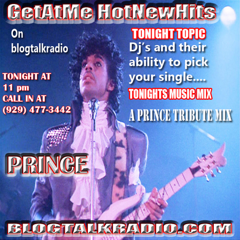 GetAtMe HotNewHits Djs and their ability to pick your single... Tonight's Music Mix PRINCE tribute #ItsAboutTheMusic | GetAtMe | Scoop.it