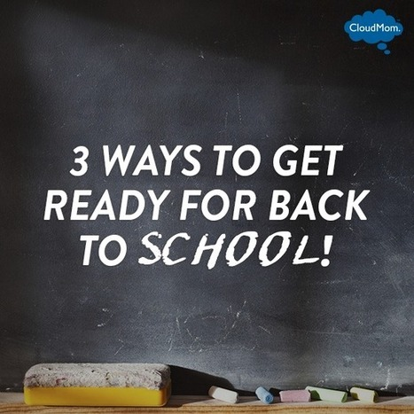 3 Ways to Get Ready for Back to School | CloudMom | Parenting Tips | Scoop.it