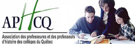 Site de l'Association des professeures et professeurs d'histoire des collèges du Québec   Histoire au collégial   Scoop.it