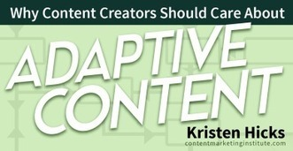Why Content Creators Should Care About Adaptive Content | Internet Marketing and Content Curation | Scoop.it