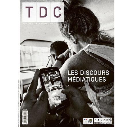 Les discours médiatiques TDC n° 1104 -Éduscol HG | Usages numériques et Histoire Géographie | Scoop.it
