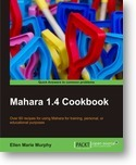 Rezension: Mahara 1.4 Cookbook « eventualitaetswabe.de | Mahara ePortfolio | Scoop.it