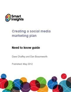 Free guide to create a social media marketing plan - Smart Insights Digital Marketing Advice | E-marketeur dans tous ses états | Scoop.it
