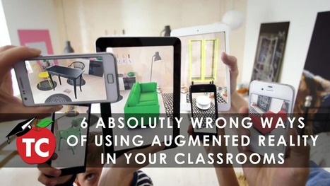 6 Absolutely Wrong Ways of Using Augmented Reality | TeacherCast | Edtech PK-12 | Scoop.it