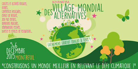Le Village Mondial des Alternatives à Paris pendant la COP21 les 5 et 6 décembre 2015 - Alternatiba | Moove it !  On se bouge ! | Scoop.it