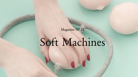 uncube no. 25 - Soft Machines | A better world | Scoop.it