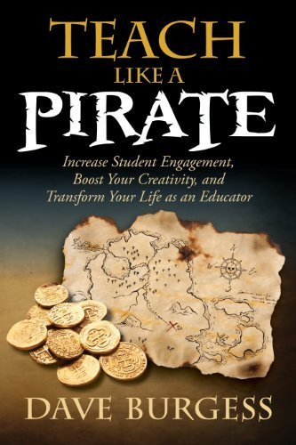 Teach Like a PIRATE: Increase Student Engagement, Boost Your Creativity, and Transform Your Life as an Educator | Ebook Shop | Scoop.it