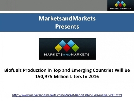 Top and Emerging  Biofuels Production in by 2016 | Oil Shale Market Worth Us Dollar 12 Billion By 2015 | Scoop.it