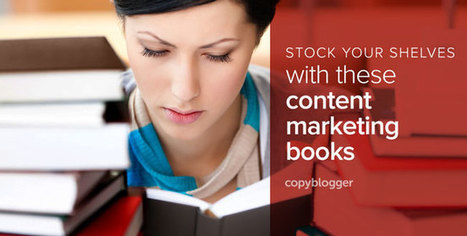 9 Books Every Content Marketer Should Read - Copyblogger | Content Marketing & Content Curation Tools For Brands | Scoop.it