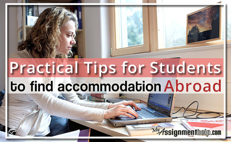 Practical Tips for Students to Find Accommodation Abroad | Assignment Help | Scoop.it