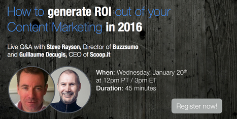 How to generate ROI out of your content marketing in 2016 webinar w @Buzzsumo & @Scoopit | Strategically Chaotic | Scoop.it