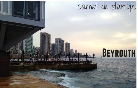 Beyrouth | Entrepreneur & Co | Scoop.it