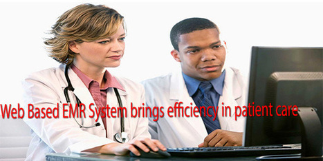 Web Based EMR System brings efficiency in patient care | Business | Scoop.it
