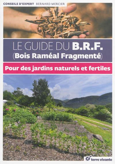 Pour des jardins naturels et fertiles : Le guide du BRF | Les colocs du jardin | Scoop.it