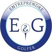 Entreprendre et Golfer 2 | Entreprendre et golfer | Scoop.it