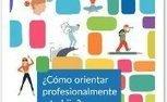 ¿Cómo orientar profesionalmente a tu hijo? | LinkedIn | orientación profesional | Scoop.it