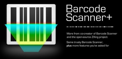 Barcode Scanner+ (Plus) - Applications Android sur Google Play | WEBOLUTION! | Scoop.it