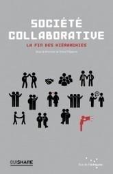 Livre : « Société Collaborative, La fin des hiérarchies » Sortie du premier livre OuiShare | Innovation sociale | Scoop.it