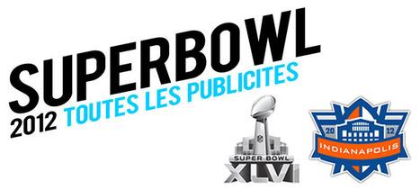 Toutes les publicités du Super Bowl 2012 ! | Pubs & News | Scoop.it