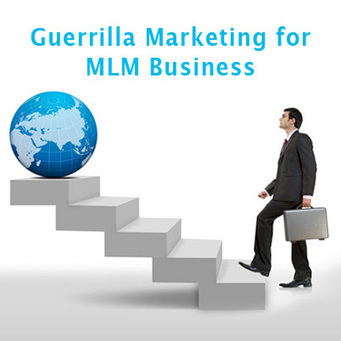 Guerrilla Marketing for MLM Business | | MLMBusinessTips | Scoop.it