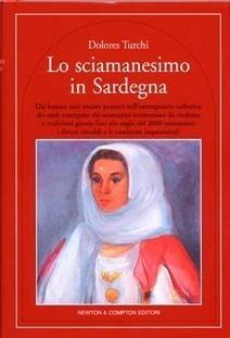 Lo sciamanesimo in Sardegna di Dolores Turchi libro Newton compton editore 2005 - edizionidisardegna.com | Legamenti amore | Scoop.it