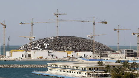 Politiques culturelles (1/4) : D'Abu Dhabi à Beyrouth : dans le sillage du Louvre Abu Dhabi | Histoire culturelle | Scoop.it