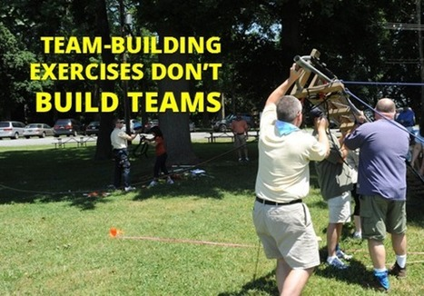 Should you waste your time with team-building exercises? | Holtz Communications + Technology | Internal Communications Tools | Scoop.it