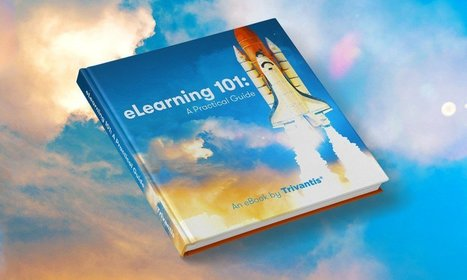 Free eBook: eLearning 101 - A Practical Guide - eLearning Industry | Learning Happens Everywhere! | Scoop.it